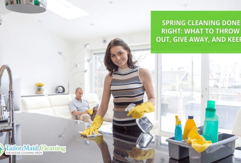 Spring Cleaning Done Right: What To Throw Out, Give Away, and Keep!